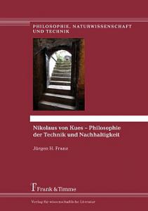 Titelseite von: Fürgen H. Fanz: Nikolaus von Kues - Philosophie der Technik und Nachhaltigkeit