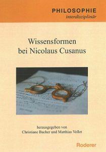 Buchcover zu: Wissenformen bei Cicolaus Cusanus, hrsg. von Christiane Bacher und Matthias Vollet, Roderer-Verlag Regensburg 2019